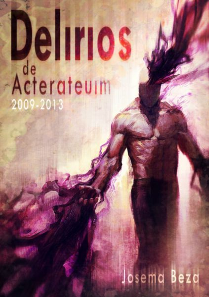 Portada ebook Delirios de Acterateuim 2009 2013